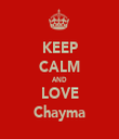 KEEP CALM AND LOVE Chayma - Personalised Tea Towel: Premium