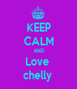 KEEP CALM AND Love  chelly  - Personalised Tea Towel: Premium