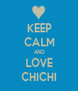 KEEP CALM AND LOVE CHICHI - Personalised Tea Towel: Premium