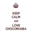 KEEP CALM AND LOVE CHOCOMANIA - Personalised Tea Towel: Premium