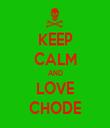 KEEP CALM AND LOVE CHODE - Personalised Tea Towel: Premium