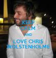 KEEP CALM AND LOVE CHRIS WOLSTENHOLME - Personalised Tea Towel: Premium