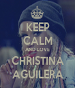 KEEP CALM AND LOVE CHRISTINA AGUILERA - Personalised Tea Towel: Premium