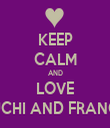 KEEP CALM AND LOVE CHUCHI AND FRANCHIE - Personalised Tea Towel: Premium