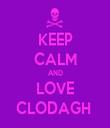 KEEP CALM AND LOVE CLODAGH  - Personalised Tea Towel: Premium