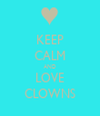 KEEP CALM AND LOVE CLOWNS - Personalised Tea Towel: Premium