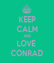 KEEP CALM AND LOVE  CONRAD - Personalised Tea Towel: Premium