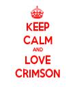 KEEP CALM AND LOVE CRIMSON - Personalised Tea Towel: Premium
