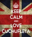 KEEP CALM AND LOVE CUCHUFLETA - Personalised Tea Towel: Premium