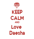 KEEP CALM AND Love  Daesha - Personalised Tea Towel: Premium