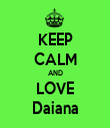 KEEP CALM AND LOVE Daiana - Personalised Tea Towel: Premium