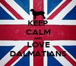 KEEP CALM AND LOVE DALMATIANS - Personalised Tea Towel: Premium