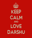 KEEP CALM AND LOVE DARSHU - Personalised Tea Towel: Premium