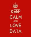 KEEP CALM AND LOVE DATA - Personalised Tea Towel: Premium