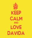 KEEP CALM AND LOVE DAVIDA - Personalised Tea Towel: Premium