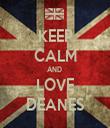 KEEP CALM AND  LOVE DEANES - Personalised Tea Towel: Premium