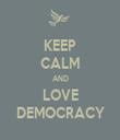 KEEP CALM AND LOVE DEMOCRACY - Personalised Tea Towel: Premium