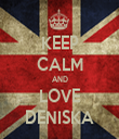 KEEP CALM AND LOVE DENISKA - Personalised Tea Towel: Premium