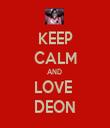 KEEP CALM AND  LOVE  DEON - Personalised Tea Towel: Premium