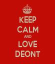 KEEP CALM AND LOVE DEONT - Personalised Tea Towel: Premium