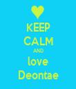 KEEP CALM AND love Deontae - Personalised Tea Towel: Premium