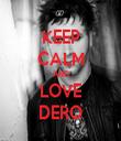 KEEP CALM AND LOVE DERO - Personalised Tea Towel: Premium