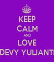 KEEP CALM AND LOVE DEVY YULIANTI - Personalised Tea Towel: Premium