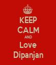 KEEP CALM AND Love Dipanjan - Personalised Tea Towel: Premium