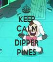 KEEP CALM AND LOVE DIPPER PINES - Personalised Tea Towel: Premium