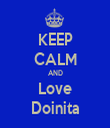KEEP CALM AND Love Doinita - Personalised Tea Towel: Premium
