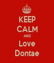 KEEP CALM AND Love Dontae - Personalised Tea Towel: Premium