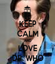 KEEP CALM AND LOVE DR. WHO - Personalised Tea Towel: Premium