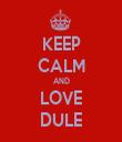KEEP CALM AND LOVE DULE - Personalised Tea Towel: Premium