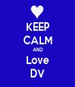 KEEP CALM AND Love DV - Personalised Tea Towel: Premium