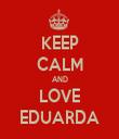 KEEP CALM AND LOVE EDUARDA - Personalised Tea Towel: Premium