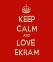 KEEP CALM AND LOVE  EKRAM - Personalised Tea Towel: Premium