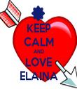 KEEP CALM AND LOVE ELAINA - Personalised Tea Towel: Premium