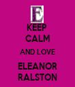 KEEP  CALM AND LOVE ELEANOR RALSTON - Personalised Tea Towel: Premium