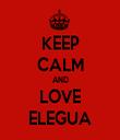 KEEP CALM AND LOVE ELEGUA - Personalised Tea Towel: Premium