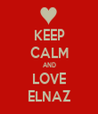 KEEP CALM AND LOVE ELNAZ - Personalised Tea Towel: Premium