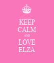 KEEP CALM AND LOVE ELZA - Personalised Tea Towel: Premium