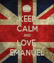 KEEP CALM AND LOVE  EMANUEL - Personalised Tea Towel: Premium