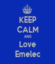 KEEP CALM AND Love Emelec - Personalised Tea Towel: Premium