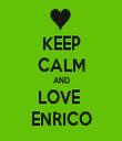KEEP CALM AND LOVE  ENRICO - Personalised Tea Towel: Premium