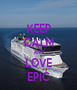 KEEP CALM AND LOVE EPIC - Personalised Tea Towel: Premium