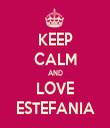 KEEP CALM AND LOVE ESTEFANIA - Personalised Tea Towel: Premium
