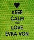 KEEP CALM AND LOVE EVRA VON - Personalised Tea Towel: Premium