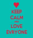 KEEP CALM AND LOVE EVRYONE - Personalised Tea Towel: Premium