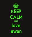 KEEP CALM AND love ewan - Personalised Tea Towel: Premium