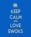 KEEP CALM AND LOVE EWOKS - Personalised Tea Towel: Premium